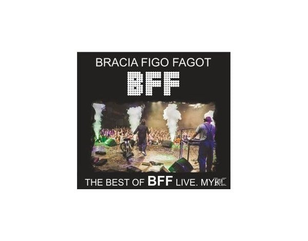 The Best Of BFF Live. MYK!